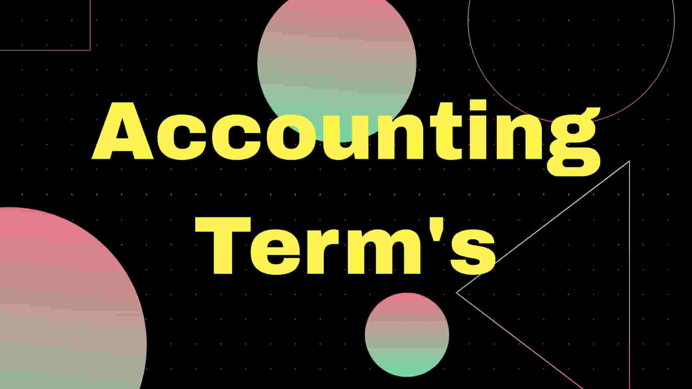 Accounting Important Terms