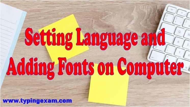 Setting Language and Adding Fonts on Computer