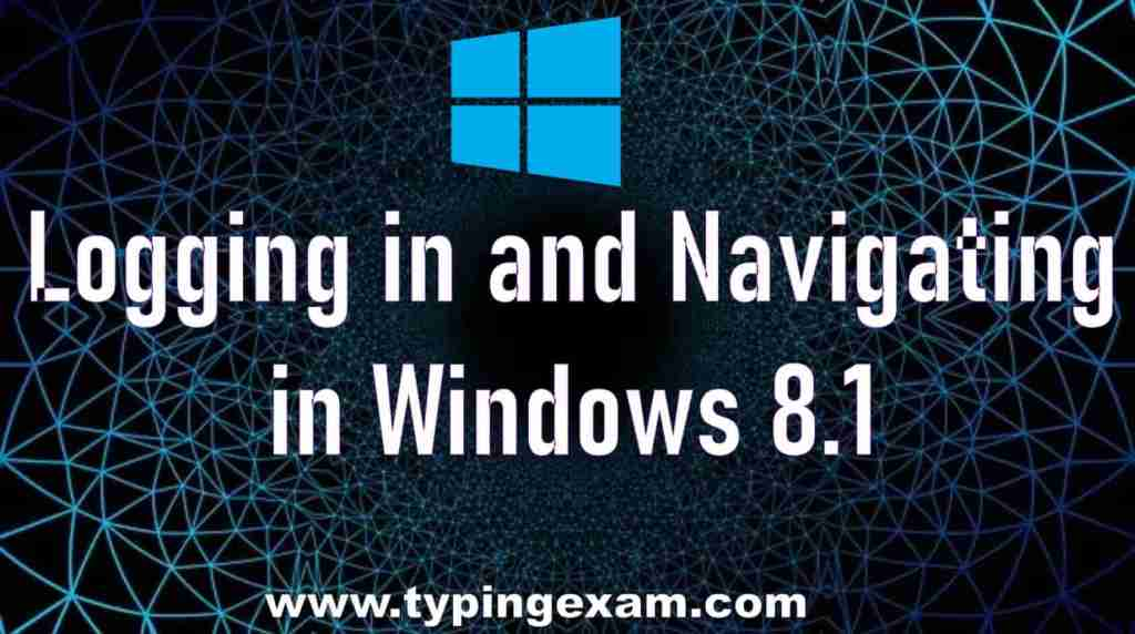 Logging in and Navigating in Windows 8.1