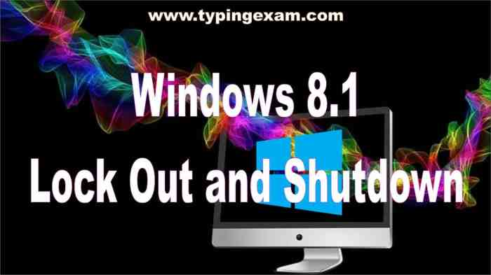 Windows 8.1 Lock Out and Shutdown